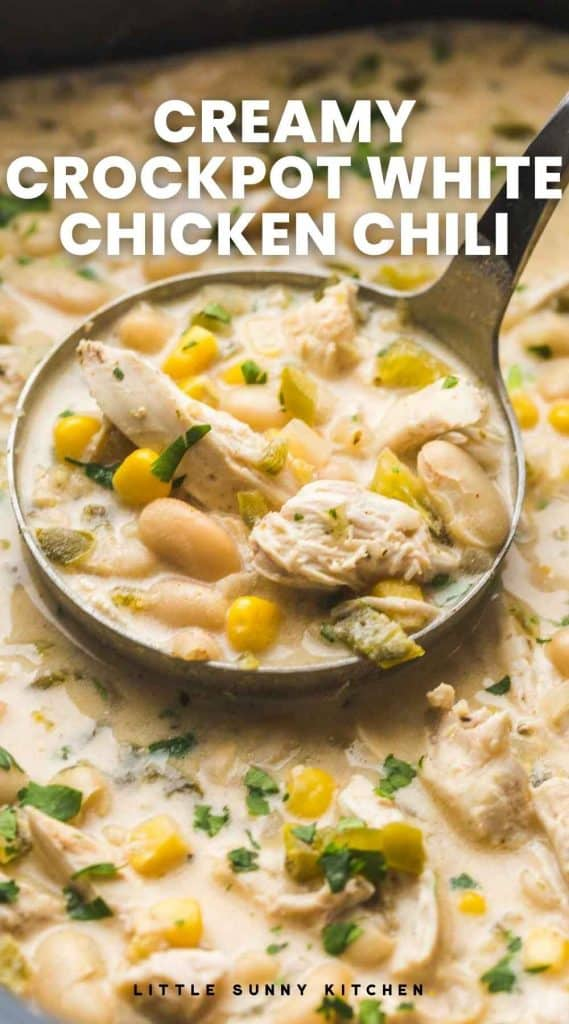 """A ladle with White Chicken Chili and overlay text """"Creamy Crockpot White Chicken Chili"""""""