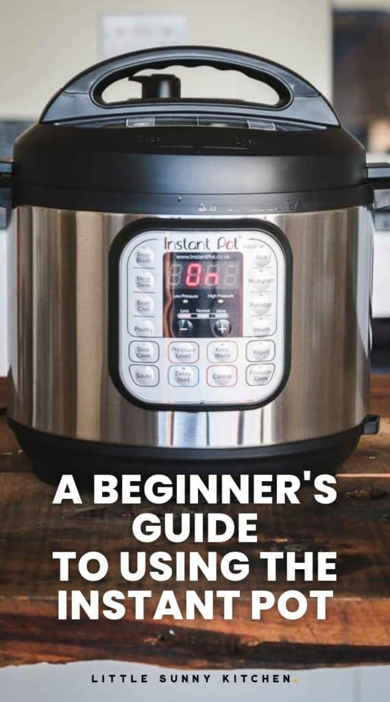 """An Instant Pot with overlay text """"A beginner's guide to using the Instant Pot"""""""
