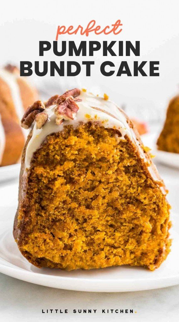 """A slice of pumpkin bundt cake on a white plate, and overlay text """"Perfect pumpkin bundt cake"""""""