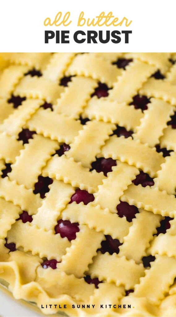 """Pie crust made with lattice pattern, with overlay text """"all butter pie crust"""""""