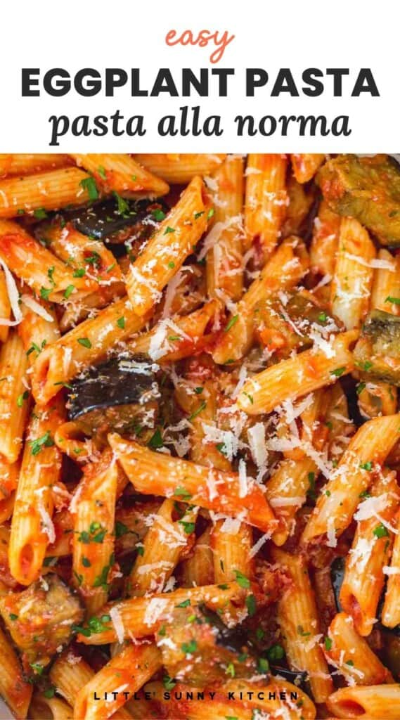 """Overhead shot of eggplant pasta with grated parmesan, and overlay text that reads """"easy eggplant pasta, pasta all norma"""""""