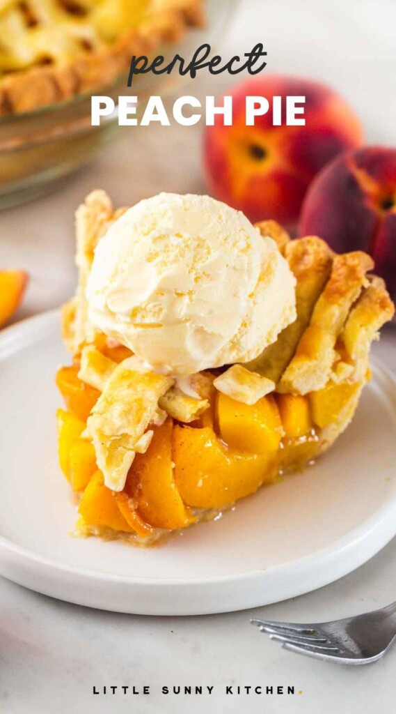 """A slice of peach pie served on a white plate, and overlay text """"perfect peach pie"""""""