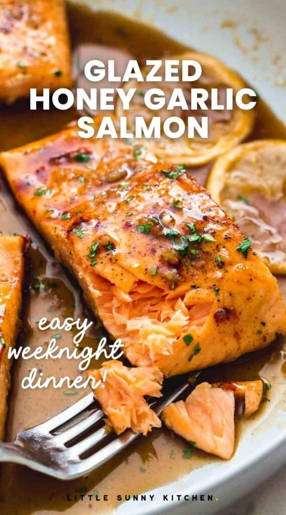 """honey glazed salmon in a pan with a fork flaking a small part. And overlay text that reads """"glazed honey garlic salmon, easy weeknight dinner"""""""