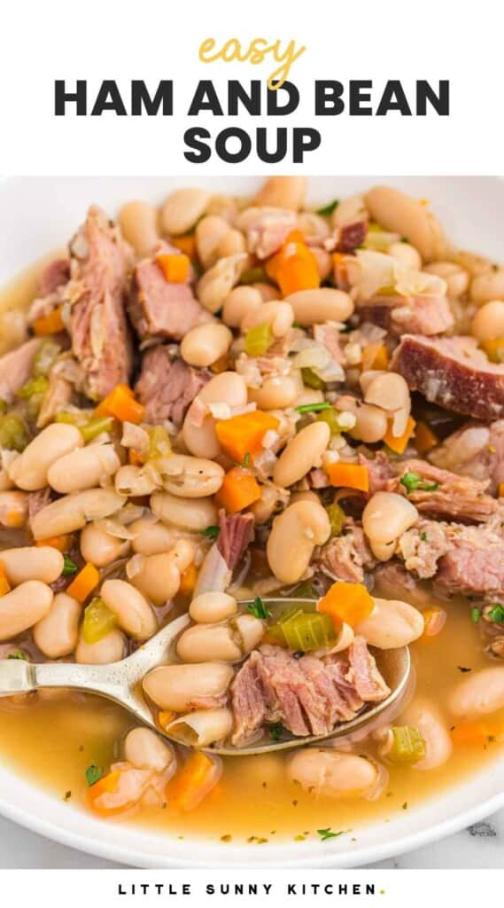 """Ham and bean soup served in a white bowl, and overlay text that says """"easy ham and bean soup"""""""