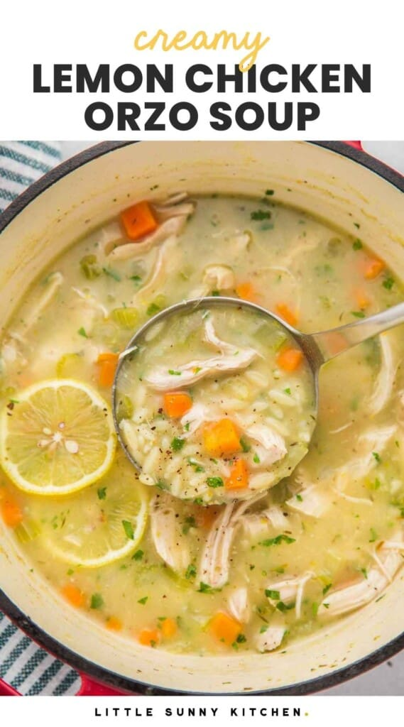 """Overhead shot of lemon chicken orzo soup in a dutch oven with a ladle. And overlay text that says """"creamy lemon chicken orzo soup"""""""