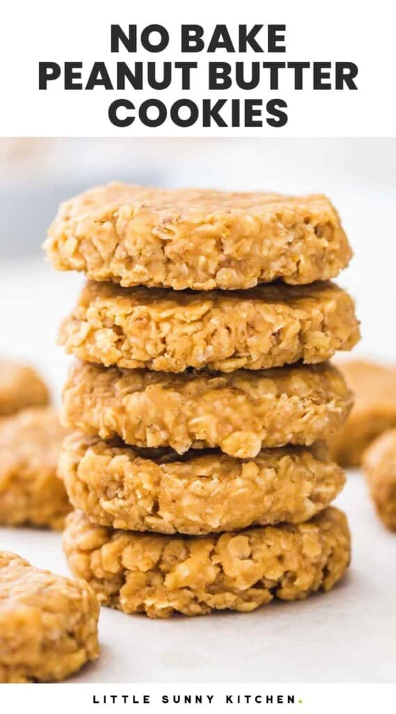 """Long stack of Peanut Butter No Bake Cookies, and overlay text that says """"No Bake Peanut Butter Cookies"""""""