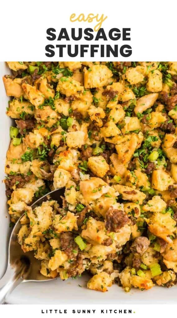 Overhead shot of sausage stuffing in a baking dish with a serving spoon, and overlay text that says easy sausage stuffing