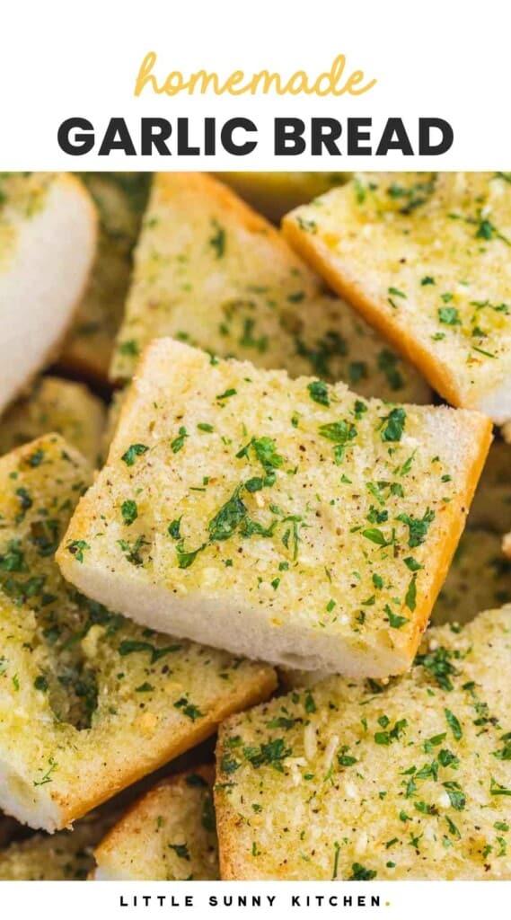 "Close up shot of garlic bread, and overlay text that says ""homemade garlic bread"""