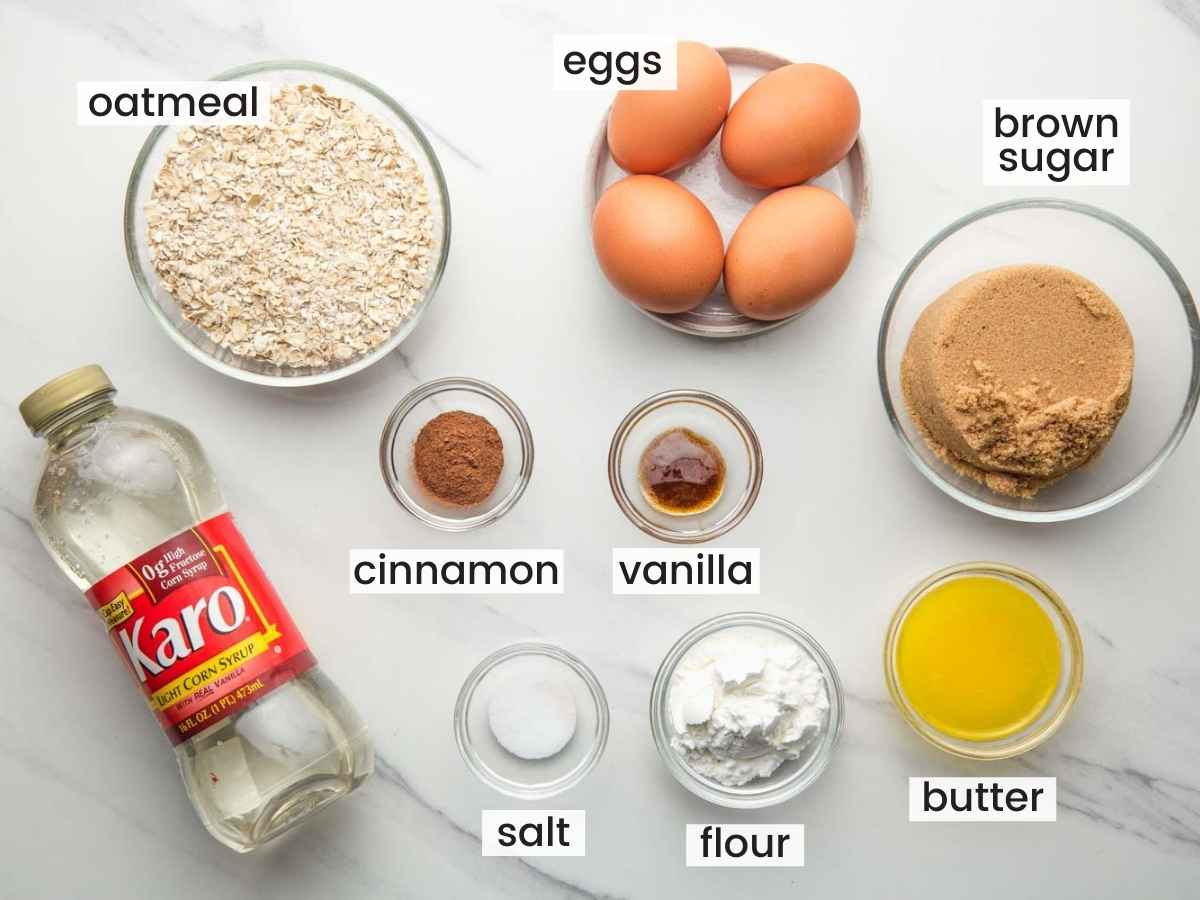 Ingredients needed to make oatmeal pie filling including oats, karo, eggs, butter, brown sugar, cinnamon, vanilla, flour, and salt.